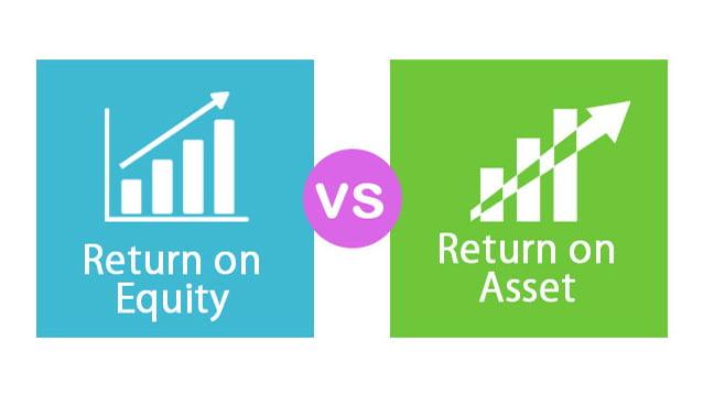 ROA và ROE là gì? Cách phân tích tài chính theo ROA và ROE